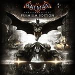 Batman: Arkham Knight - Premium Editi...
