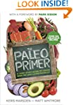The Paleo Primer: A Jump-Start Guide...