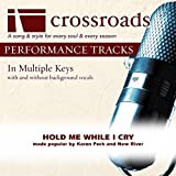 Hold Me While I Cry (Performance Track without Background Vocals in B)