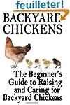 Backyard Chickens: The Beginner's Gui...
