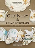 img - for Old Ivory & Ohme Porcelain, A Comprehensive Identification Guide book / textbook / text book