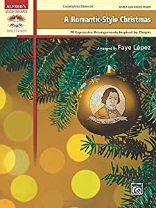 A Romantic-Style Christmas: 10 Expressive Arrangements Inspired by Chopin (Sacred Performer Collections) from Alfred Publishing Co., Inc.