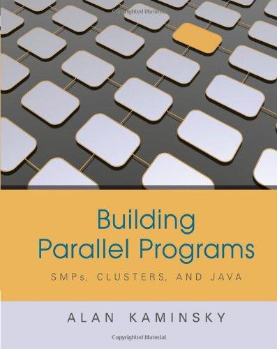 Building Parallel Programs: SMPs, Clusters & Java