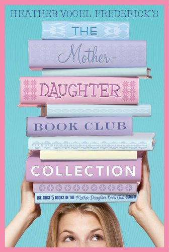 The Mother-Daughter Book Club Collection: The Mother-Daughter Book Club; Much Ado About Anne; Dear Pen Pal, Pies & P
