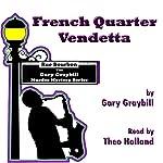 French Quarter Vendetta: Murder & Mystery in the Big Easy | Gary Graybill
