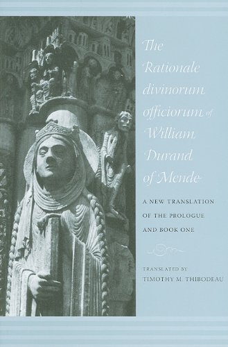 The Rationale Divinorum Officiorum of William Durand of Mende: A New Translation of the Prologue and Book One (Records of Western Civilization Series), Timothy M. Thibodeau