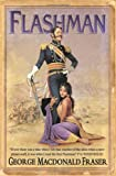 George MacDonald Fraser Flashman (The Flashman Papers)