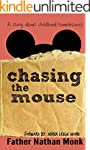 Chasing the Mouse: A Memoir About Chi...