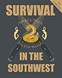 The Complete Survival in the Southwest: Guide to Desert Survival