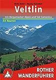 Veltlin - mit Bergamasker Alpen und Val Camonica: 54 Touren