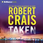 Taken: An Elvis Cole - Joe Pike Novel, Book 15 (       ABRIDGED) by Robert Crais Narrated by Luke Daniels
