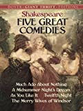 Image of Five Great Comedies: Much Ado About Nothing, Twelfth Night, A Midsummer Night's Dream, As You Like It and The Merry Wives (Dover Thrift Editions)