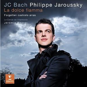 J.C. Bach: La Dolce Fiamma- Forgotten castrato arias