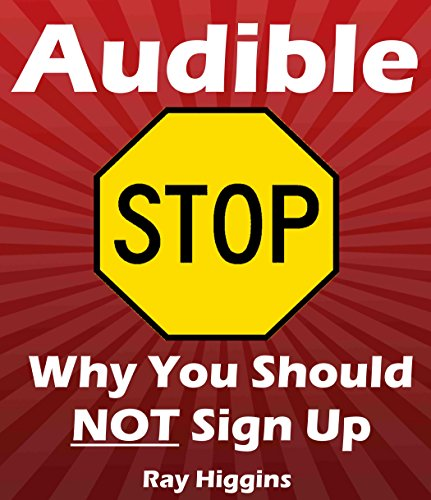 Audible: Audible Membership: Why You Should NOT Sign Up for Audible Membership: Audible Books: (Based on Real Customer Feedback) (Useful User Guide Book 11) (Audio Books Customer Service compare prices)