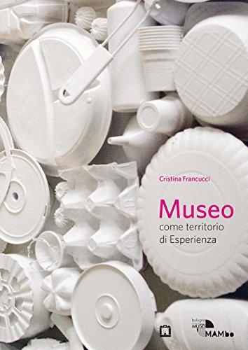 Museo come territorio di esperienza