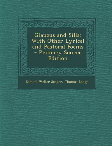 Glaucus and Silla: With Other Lyrical and Pastoral Poems