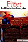 La Rvolution franaise : Penser la Rvolution franaise ; La Rvolution, de Turgot  Jules Ferry : 1770-1880 ; Portraits ; Dbats autour de la Rvolution ; L'avenir d'une passion