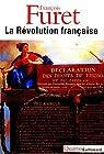 La R�volution fran�aise : Penser la R�volution fran�aise ; La R�volution, de Turgot � Jules Ferry : 1770-1880 ; Portraits ; D�bats autour de la R�volution ; L'avenir d'une passion par Furet