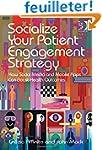 Socialize Your Patient Engagement Str...