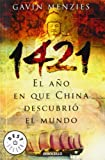 1421, El Ano En Que China Descubrio El Mundo/ 1421: the Year China Discovered the World (Best Seller) (Spanish Edition) (849793508X) by Menzies, Gavin