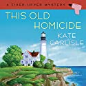 This Old Homicide Audiobook by Kate Carlisle Narrated by Angela Starling