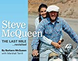 Barbara McQueen Steve McQueen, the Last Mile... Revisited