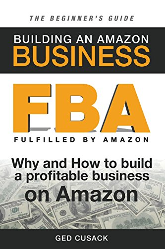 FBA-Building-an-Amazon-Business-The-Beginners-Guide-Why-and-How-to-build-a-profitable-business-on-Amazon