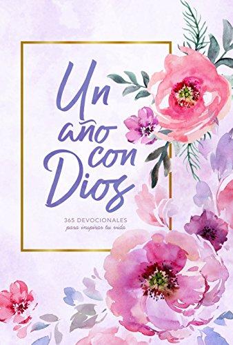 Un año con Dios: 365 devocionales para inspirar tu vida  [B&H Español Editorial Staff] (Tapa Dura)