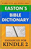 Easton's Bible Dictionary for Kindle (instant definition lookup while reading any Bible) (Updated)