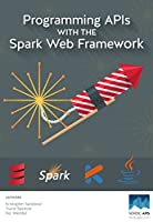 Programming APIs With The Spark Web Framework Front Cover