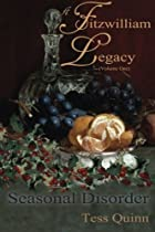 A Fitzwilliam Legacy: Seasonal Disorder (Volume I) (Volume 1)