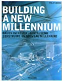 Building a New Millennium: Architecture Today and Tomorrow (Specials) (German Edition) (3822863904) by Jodidio, Philip