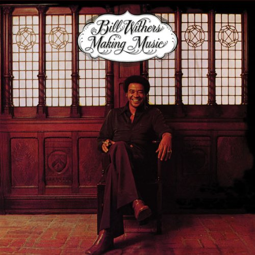Bill Withers - Making Music - Zortam Music