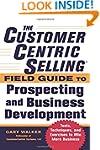The CustomerCentric Selling� Field Gu...