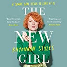 The New Girl: A Trans Girl Tells It Like It Is Hörbuch von Rhyannon Styles Gesprochen von: Rhyannon Styles