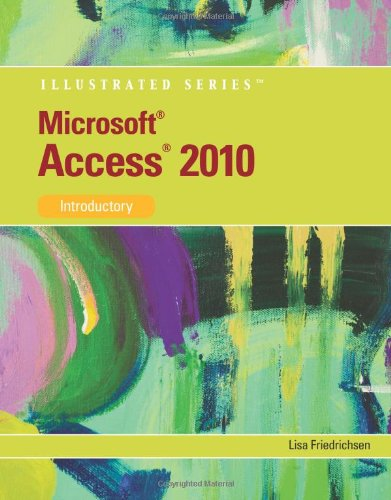Microsoft Access 2010: Illustrated Introductory...