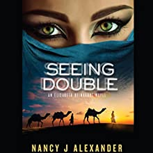 Seeing Double: An Elisabeth Reinhardt Novel, Book 2 Audiobook by Nancy J. Alexander Narrated by Nancy J. Alexander