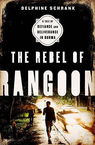 the-rebel-of-rangoon-a-tale-of-defiance-and-deliverance-in-burma