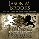Twins of the Prophecy (The Thrones and Prophecy Series) Book 1 | Jason M. Brooks