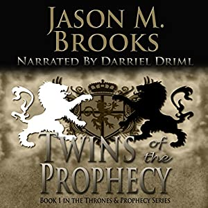 Twins of the Prophecy (The Thrones and Prophecy Series) Book 1 Audiobook