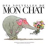 Des nouvelles de mon chat (French Edition) Gilles Bachelet