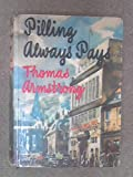 Pilling Always Pays (0002216469) by Armstrong, Thomas