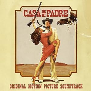Casa De Mi Padre (Original Motion Picture Soundtrack)