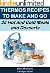 Thermos Recipes to Make and Go: 35 Ho...
