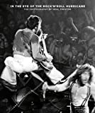 img - for In the Eye of the Rock'N'Roll Hurricane : The Photography of Neal Preston by Neal Preston (Photographer) (2015-08-13) book / textbook / text book