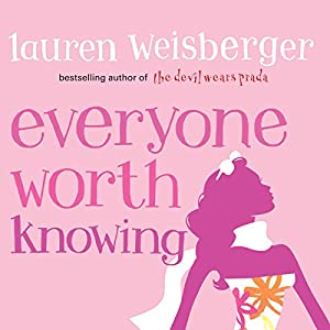 Everyone Worth Knowing | [Lauren Weisberger]