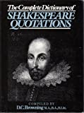 The Complete Dictionary of Shakespeare Quotations (1850790140) by Browning, D. C.
