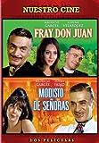 Fray Don Juan/Modisto de Senoras