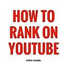 How to Rank on YouTube Hörbuch von Erick Daniel Gesprochen von: Ian Kenny