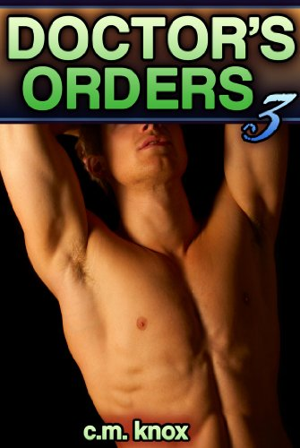 Doctor's Orders 3 (Gay Frottage Erotic Romance)